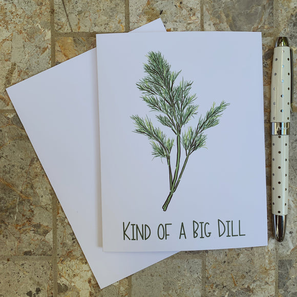 Kind of a Big Dill Greeting Card