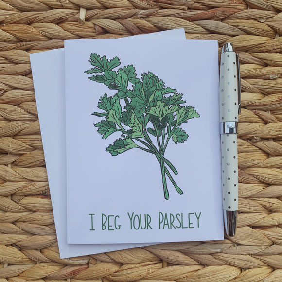 I Beg Your Parsley Greeting Card