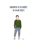 Kindness is Fierce - Illustrated Print