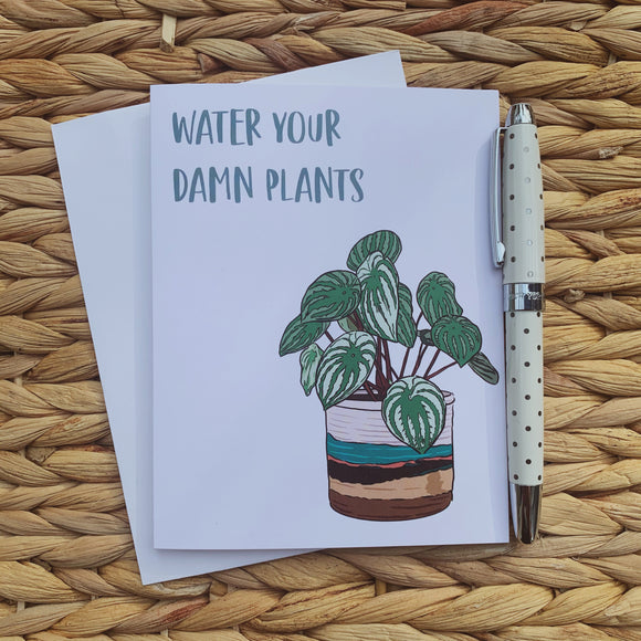 Water Your Damn Plants Greeting Card