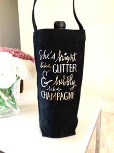 Champagne Bag - She's Bright Like Glitter & Bubbly Like Champagne - Accents Dallas