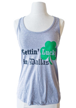 Load image into Gallery viewer, Gettin' Lucky in Dallas Tank Top