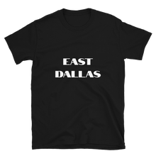 Load image into Gallery viewer, East Dallas Short-Sleeve Unisex T-Shirt - Accents Dallas