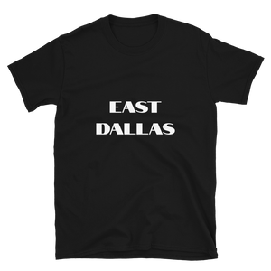 East Dallas Short-Sleeve Unisex T-Shirt - Accents Dallas