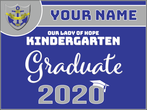 Our Lady of Hope CUSTOM NAME!! Kindergarten 2020 Graduate Lawn Sign