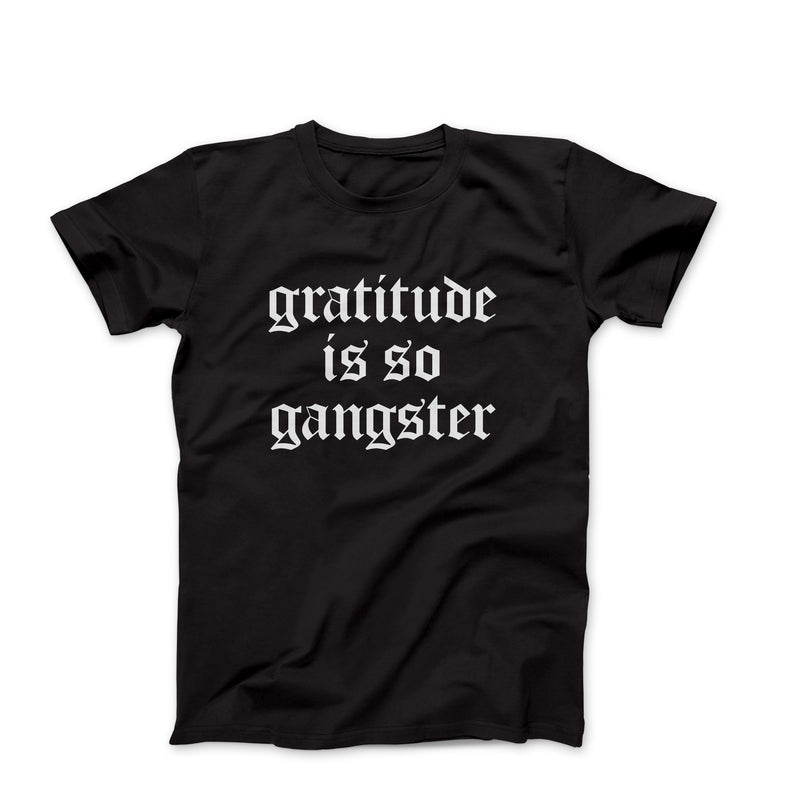 Gratitude Is So Gangster Cool Oversized Unisex Tees