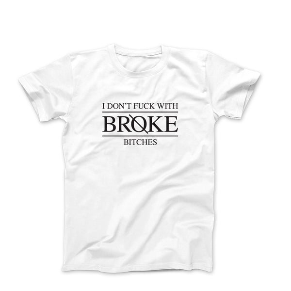 I Dont Fuck With Broke Bitches Oversized Unisex Tees