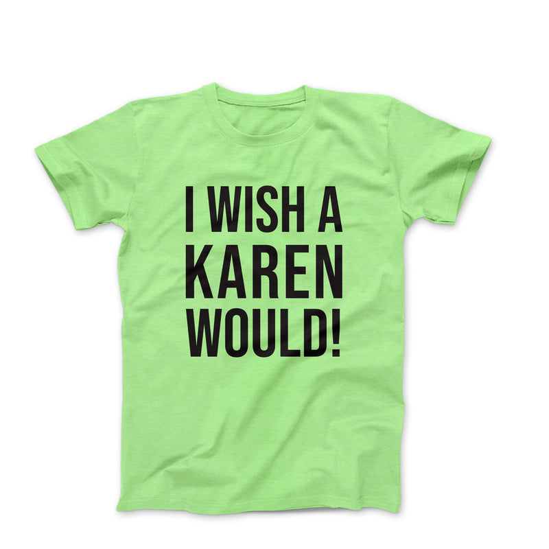 I WISH A KAREN WOULD LIME GREEN