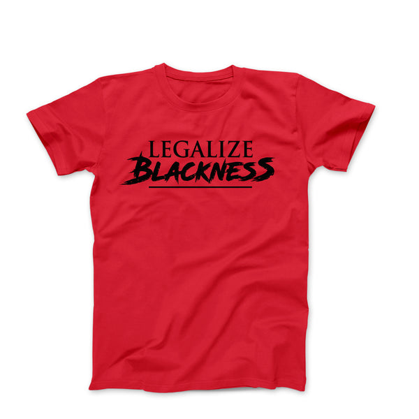 LEGALIZE-BLACKNESS-RED-UNISE SHIT