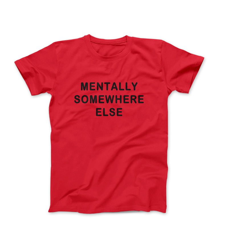 Mentally Somewhere Else Graphic Tops