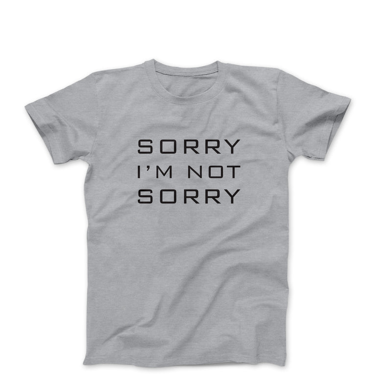 Sorry I'm Not Sorry Oversized Unisex Tees