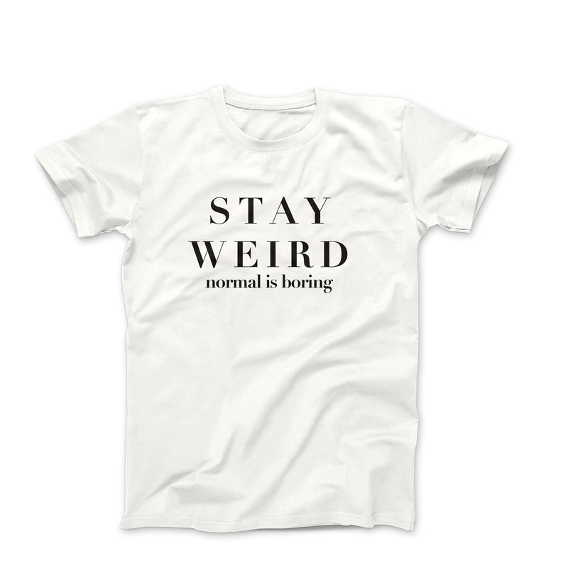 Stay Weird Normal Is Boring Unisex Oversized Tops