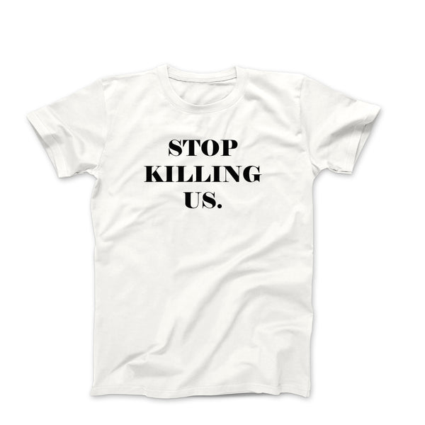 Stop Killing Us White T Shirt