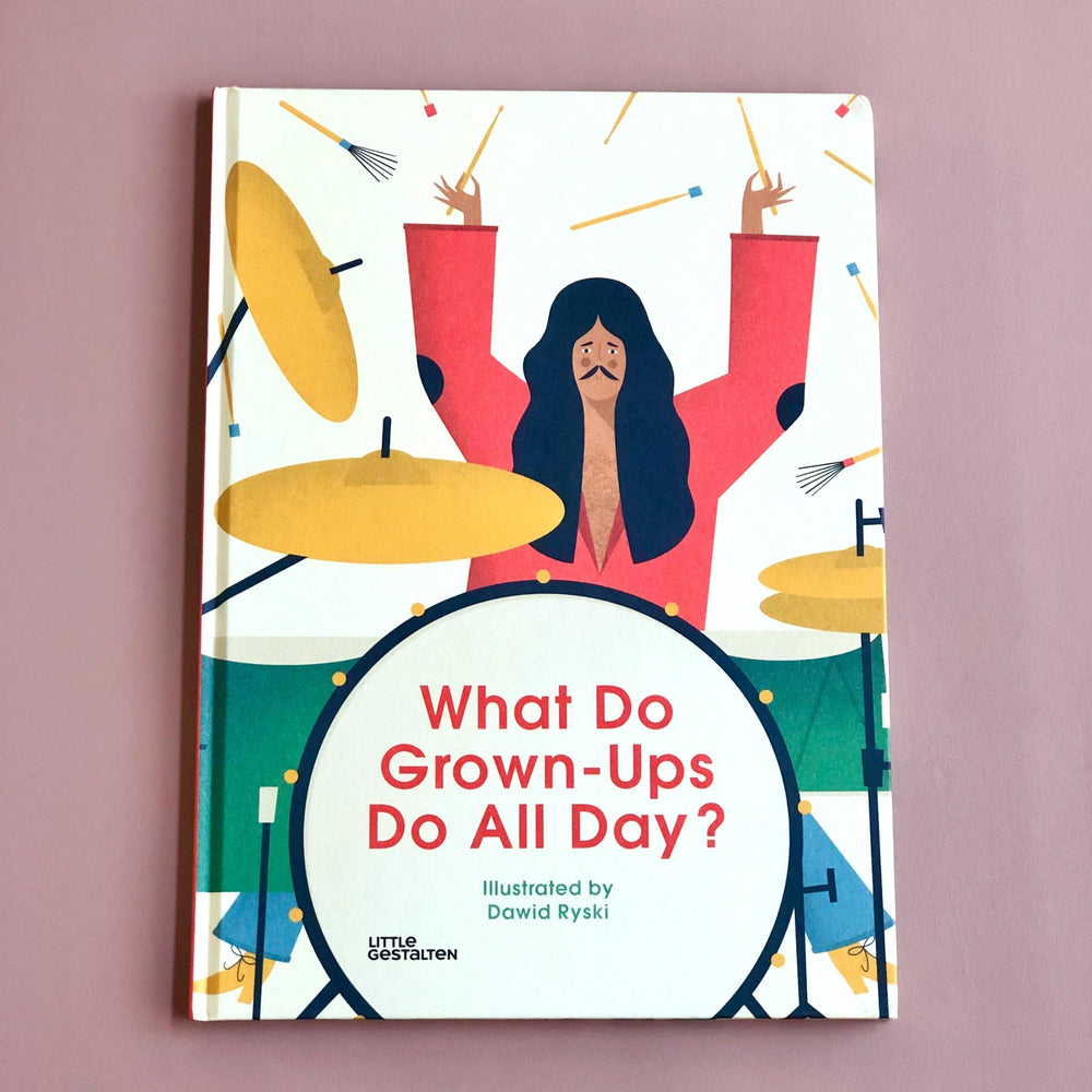 What Do Grown Ups Do All Day? - Modern Raised