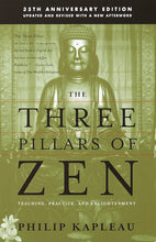 Load image into Gallery viewer, The Three Pillars of Zen: Teaching, Practice, and Enlightenment