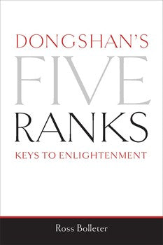 Dongshan's Five Ranks: Keys to Enlightenment