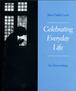 Celebrating Everyday Life: Zen Home Liturgy (minibook)