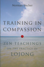 Load image into Gallery viewer, Training in Compassion: Zen Teachings on the Practice of Lojong