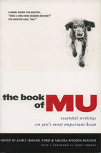 Load image into Gallery viewer, The Book of Mu: Essential Writings on Zen's Most Important Koan