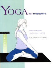 Load image into Gallery viewer, Yoga for Meditators: Poses to Support Your Sitting Practice