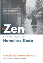 Load image into Gallery viewer, The Zen Teaching of Homeless Kodo By Kodo Uchiyama and Shohaku Okumura