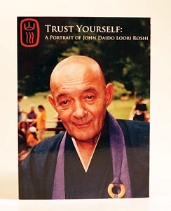 Trust Yourself: A Portrait of John Daido Loori Roshi