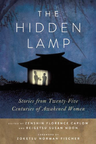 The Hidden Lamp: Stories from Twenty-Five Centuries of Awakened Women