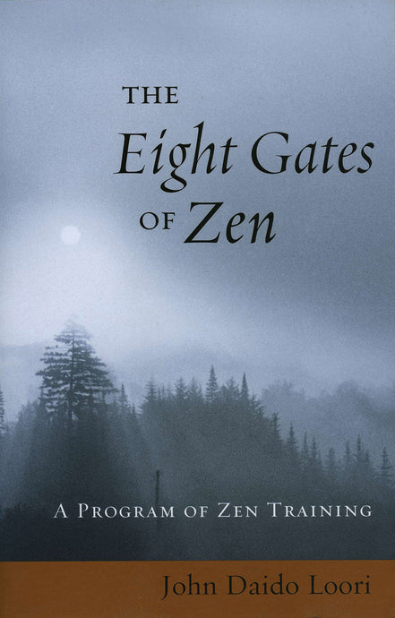 The Eight Gates of Zen: A Program of Zen Training