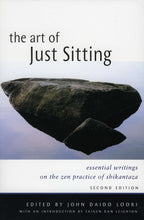 Load image into Gallery viewer, The Art of Just Sitting: Writings on the Zen Practice of Shikantaza