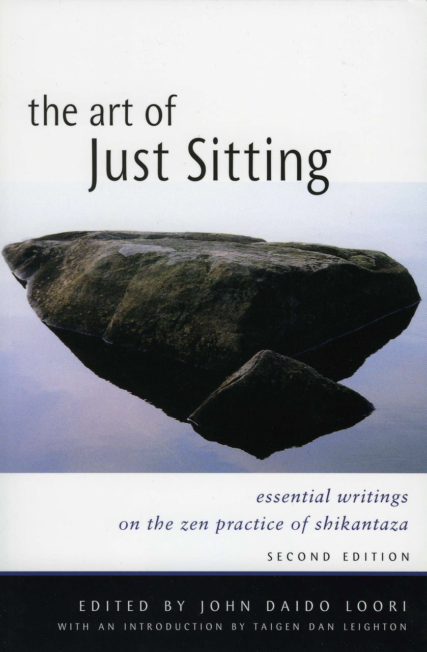 The Art of Just Sitting: Writings on the Zen Practice of Shikantaza