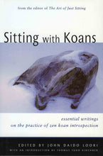 Load image into Gallery viewer, Sitting With Koans: Essential Writings on the Zen Practice of Koan Study