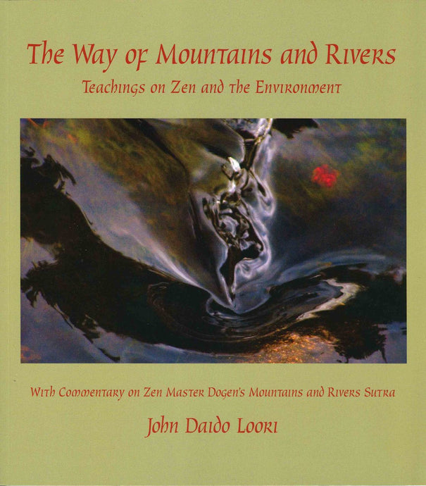 The Way of Mountains and Rivers: Teachings on Zen and the Environment