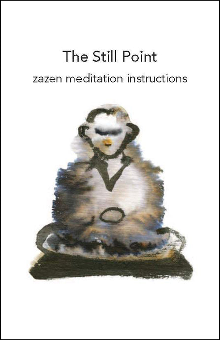 The Still Point: Zazen Meditation Instructions