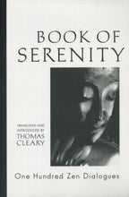 Load image into Gallery viewer, The Book of Serenity: One Hundred Zen Dialogues