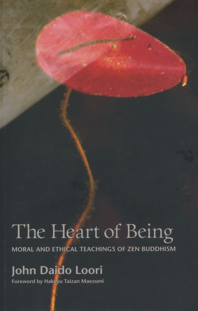 The Heart of Being: Moral and Ethical Teachings of Zen Buddhism