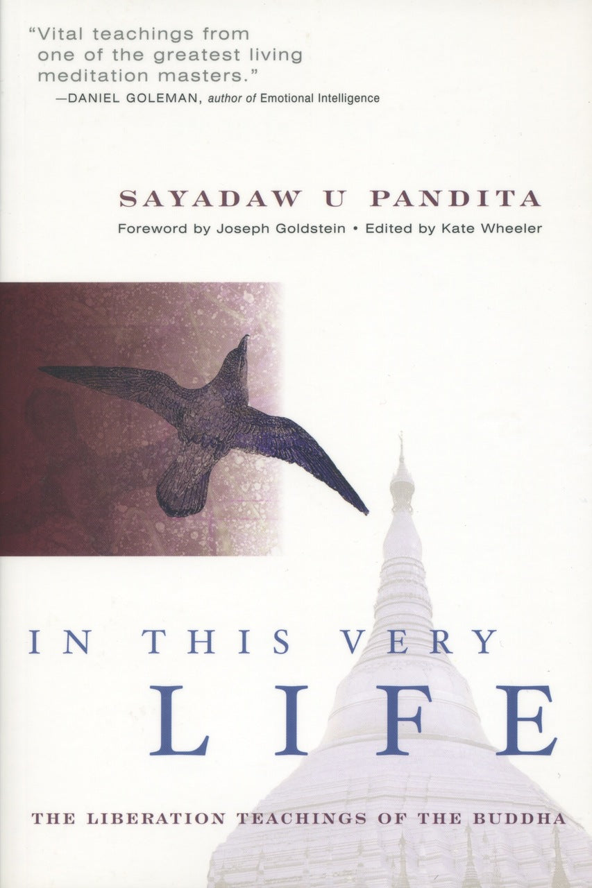 In This Very Life : The Liberation Teachings of the Buddha