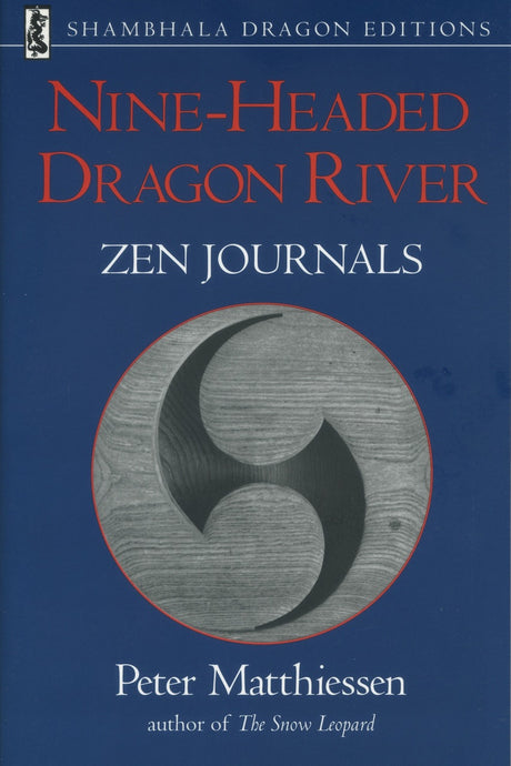 Nine-Headed Dragon River: Zen Journals