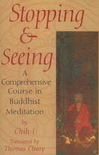 Load image into Gallery viewer, Stopping and Seeing: A Comprehensive Course in Buddhist Meditation