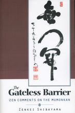 Load image into Gallery viewer, The Gateless Barrier: Zen Comments on the Mumonkan