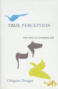 True Perception: The Path of Dharma Art