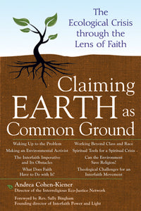 CLAIMING EARTH AS COMMON GROUND: THE ECOLOGICAL CRISIS