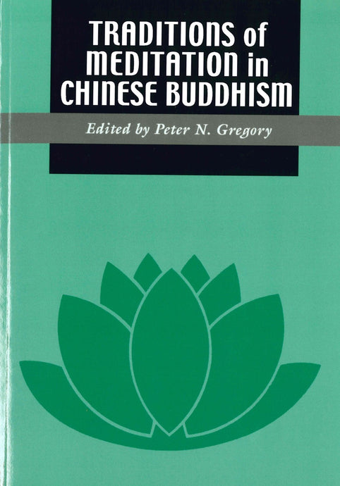 Traditions of Meditation in Chinese Buddhism