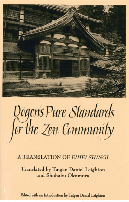 Dogen's Pure Standards for the Zen Community: A Translation of Eihei Shingi