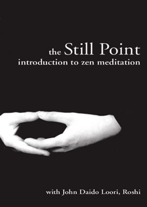 The Still Point: Introduction to Zen Meditation (DVD)