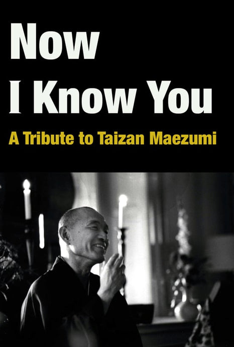 Now I Know You: A Tribute to Taizan Maezumi [visit vimeo website]