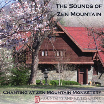 The Sounds of Zen Mountain: Chanting at Zen Mountain Monastery (mp3)