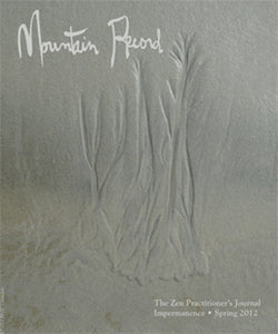 Impermanence - Mountain Record, Vol. 30.3, Spring 2012
