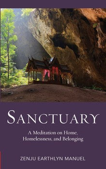 Sanctuary A Meditation on Home, Homelessness, and Belonging