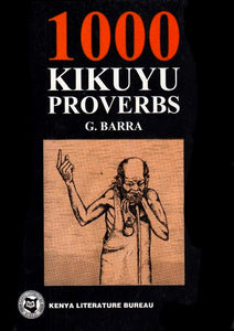 1000 KIKUYU PROVERBS by G. Barra