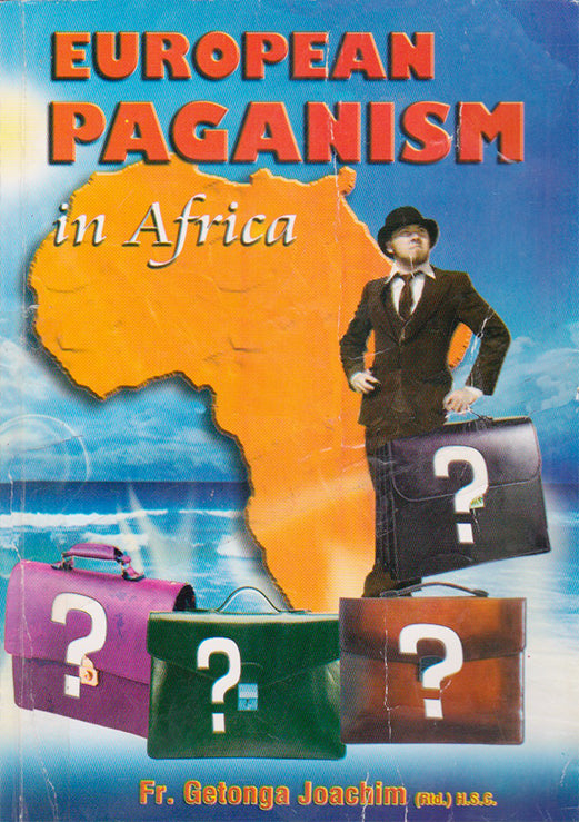 EUROPEAN PAGANISM IN AFRICA by Joachim Gitonga